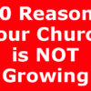 10 Reasons Your Church is NOT Growing
