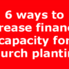 6 ways to increase financial capacity for church planting