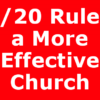 80/20 Rule of a More Effective Church