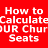 How to Calculate YOUR Church Seats