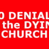 10 DENIALS of the DYING CHURCH