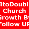 24toDouble: Church Growth By Follow UP