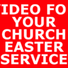 VIDEO FOR YOUR CHURCH EASTER SERVICE