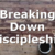 Breaking Down Discipleship