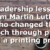 5 leadership lessons from Martin Luther who changed the church through pulpit and a printing press