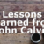 Lessons Learned from John Calvin