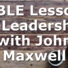 BIBLE Lessons in Leadership with John Maxwell
